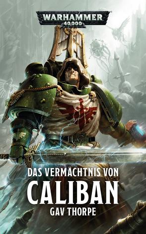 Warhammer 40.000 – Das Vermächtnis von Caliban von Bülow,  Sarah Anne, Hoffmann,  Oliver, Roesner,  Tobias, Thorpe,  Gav