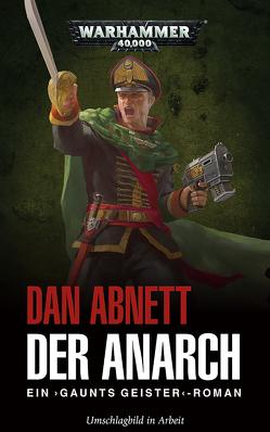 Warhammer 40.000 – Der Anarch von Abnett,  Dan
