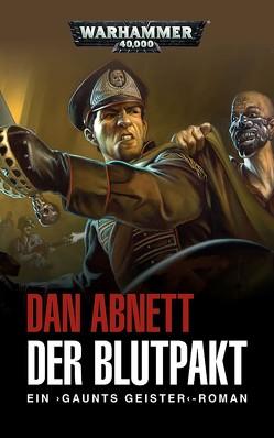 Warhammer 40.000 – Der Blutpakt von Abnett,  Dan