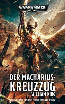 Warhammer 40.000 – Der Macharius-Kreuzzug von King,  William, Roesner,  Tobias