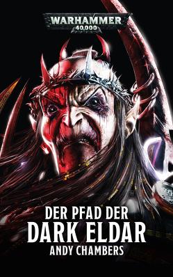 Warhammer 40.000 – Der Pfad der Dark Eldar von Chambers,  Andy, Gerhart,  Sebastian