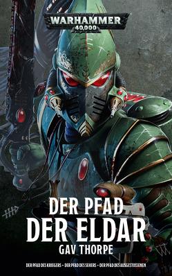 Warhammer 40.000 – Der Pfad der Eldar von Roesner,  Tobias, Thorpe,  Gav