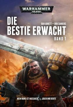 Warhammer 40.000 – Die Bestie erwacht 1 von Abnett,  Dan, Gehart,  Sebastian, Roesner,  Tobias, Sander,  Rob