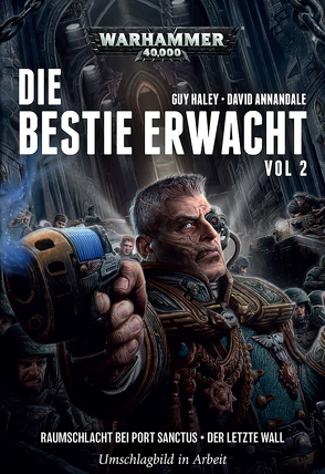 Warhammer 40.000 – Die Bestie erwacht 2 von Annandale,  David, Gehart,  Sebastian, Roesner,  Tobias, Thorpe,  Gav