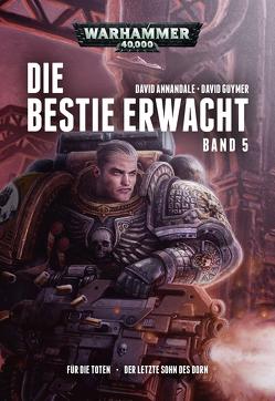 Warhammer 40.000 – Die Bestie erwacht 5 von Annandale,  David, Behrenbruch,  Stefan, Guymer,  David