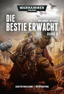 Warhammer 40.000 – Die Bestie erwacht 6 von Behrenbruch,  Stefan, Haley,  Guy, Sanders,  Rob