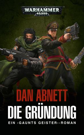 Warhammer 40.000 – Die Gründung von Abnett,  Dan