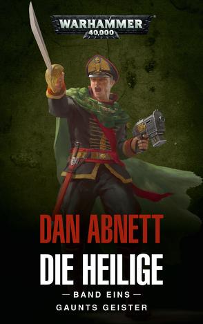 Warhammer 40.000 – Die Heilige Band 01 von Abnett,  Dan