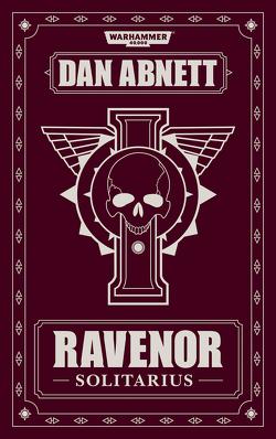 Warhammer 40.000 – Ravenor Solitarius von Abnett,  Dan