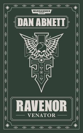 Warhammer 40.000 – Ravenor Venator von Abnett,  Dan