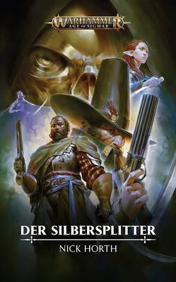 Warhammer Age of Sigmar – Der Silbersplitter von Horth,  Nick, Odenthal,  Horus W.