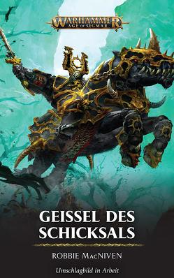 Warhammer Age of Sigmar – Geissel des Schicksals von MacNiven,  Robbie