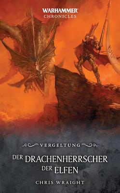 Warhammer – Der Drachenherrscher der Elfen von Wraight,  Chris