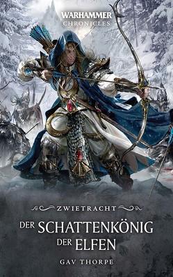 Warhammer – Der Schattenkönig der Elfen von Knaus,  Anna, Thorpe,  Gav