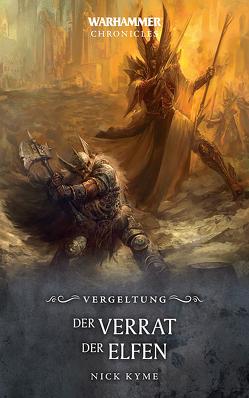 Warhammer – Der Verrat der Elfen von Knaus,  Anna, Kyme,  Nick