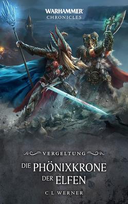 Warhammer – Die Phönixkrone der Elfen von Werner,  C.L.