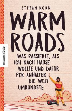 Warm Roads von Korn,  Stefan