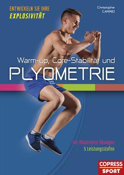 Warm-up, Core-Stabilität und Plyometrie von Carrio,  Christophe