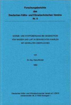 Wärme- und Stoffübergang bei Gegenstrom von Wasser und Luft in senkrechten Kanälen mit gewellten Oberflächen von Binder,  Hans