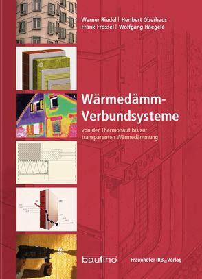Wärmedämm-Verbundsysteme. von Frössel,  Frank, Haegele,  Wolfgang, Oberhaus,  Heribert, Riedel,  Werner