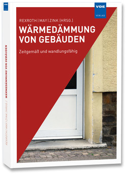 Wärmedämmung von Gebäuden von May,  Friedrich, Rexroth,  Susanne, Zink,  Ulrich