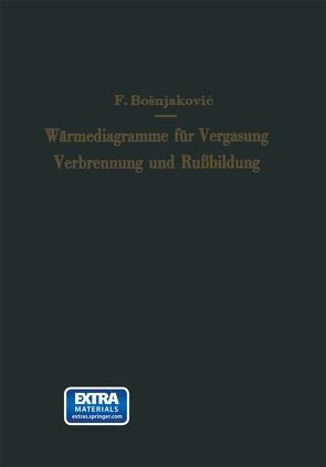 Wärmediagramme für Vergasung, Verbrennung und Rußbildung von Bosnjakovic,  Franjo