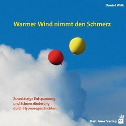 Warmer Wind nimmt den Schmerz von Wilk,  Daniel