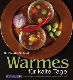 Warmes für kalte Tage von Nichterl,  Dr. Claudia