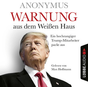 Warnung aus dem Weißen Haus von Anonymus, Hoffmann,  Max, Koonen,  Angela, Schmidt,  Dietmar, Schumacher,  Rainer
