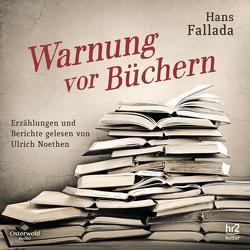 Warnung vor Büchern von Fallada,  Hans, Gansel,  Carsten, Noethen,  Ulrich