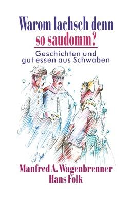 Warom lachsch denn so saudomm? von Folk,  Hans, Wagenbrenner,  Manfred A.