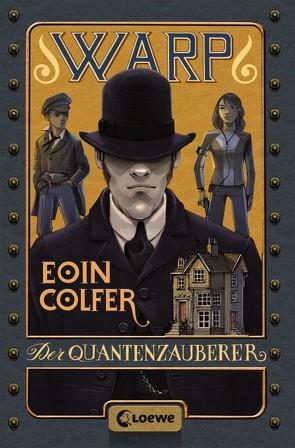 WARP – Der Quantenzauberer von Colfer,  Eoin, Feldmann,  Claudia