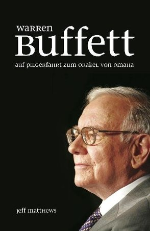 Warren Buffett von Matthews,  Jeff, Neumüller,  Egbert