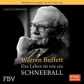 Warren Buffett – Das Leben ist wie ein Schneeball von Böker,  Markus, Schroeder,  Alice