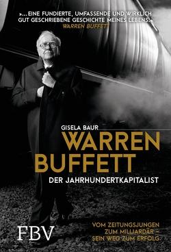 Warren Buffett – Der Jahrhundertkapitalist von Baur,  Gisela