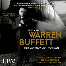 Warren Buffett – Der Jahrhundertkapitalist von Baur,  Gisela, Böker,  Markus