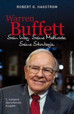 Warren Buffett: Sein Weg. Seine Methode. Seine Strategie. von Hagstrom,  Robert G, Neumüller,  Egbert