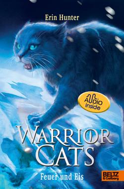 Warrior Cats. Die Prophezeiungen beginnen – Feuer und Eis von Hunter,  Erin, Korte,  Melanie, Schlick,  Bente