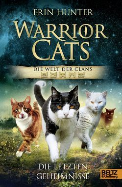Warrior Cats – Die Welt der Clans. Die letzten Geheimnisse von Hunter,  Erin, Stoll,  Cornelia, Wiebel,  Johannes