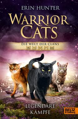 Warrior Cats – Die Welt der Clans. Legendäre Kämpfe von Bieker,  Sylvia, Erdmann,  Birgit, Hunter,  Erin