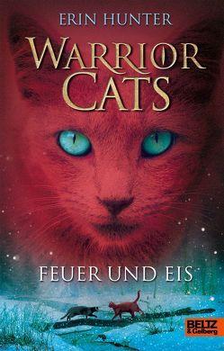 Warrior Cats. Feuer und Eis von Hunter,  Erin, Weimann,  Klaus