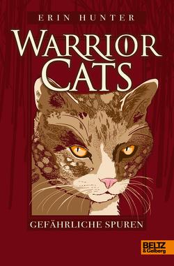 Warrior Cats. Gefährliche Spuren von Hunter,  Erin