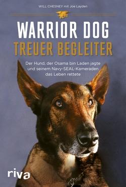 Warrior Dog – Treuer Begleiter von Chesney,  Will