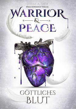 Warrior & Peace von Tack,  Stella A.