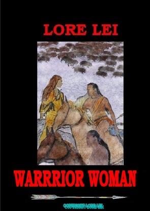 WARRIOR WOMAN von Lei,  Lore