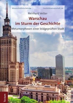 Warschau im Sturm der Geschichte von Vetter,  Reinhold