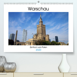 Warschau – Zentrum von Polen (Premium, hochwertiger DIN A2 Wandkalender 2020, Kunstdruck in Hochglanz) von Seidl,  Helene