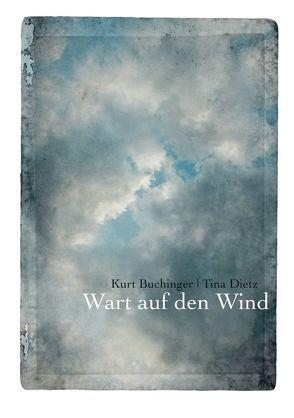 Wart auf den Wind von Buchinger,  Kurt, Dietz,  Tina