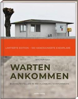 Warten & Ankommen (Limitierte, handsignierte Ausgabe) von Hoffmann,  Jens
