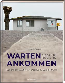 Warten & Ankommen (Normale Ausgabe) von Hoffmann,  Jens